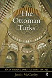 McCarthy, Justin: The Ottoman Turks: An Introductory History to 1923