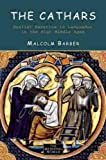 Barber, Malcolm: The Cathars: Dualist Heretics in Languedoc in the High Middle Ages