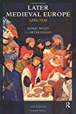 Denley, Peter: Later Medieval Europe: 1250-1520