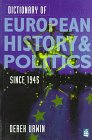 Urwin, Derek W.: Dictionary of European History and Politics 1945-1995