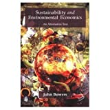 Bowers, John: Sustainability and Environmental Economics: An Alternative Text