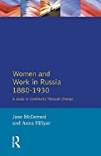 Women and Work in Russia 1880-1930: A Study…