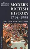 Stevenson, John: The Longman Handbook of Modern British History 1714-1995