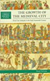 David Nicholas: The Growth of the Medieval City: From Late Antiquity to the Early Fourteenth Century (History of Urban Society in Europe)