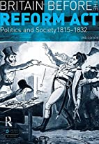 Britain before the Reform Act: Politics and…