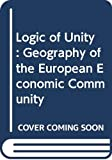 Parker, Geoffrey: Logic of Unity: Geography of the European Economic Community (Ukrainian Edition)