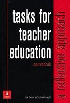 Tasks for Teacher Education: A Reflective…