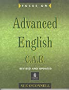 Focus on Advanced English: C.A.E.for the…