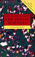 How to Write About the Social Sciences by L.…
