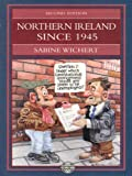 Wichert, Sabine: Northern Ireland Since 1945