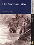 Hall, Mitchell K.: The Vietnam War