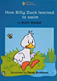 Waddell, Martin: How Billy Duck Learned to Swim (Pelican Big Books)