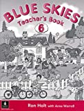 Holt, Ronald: Blue Skies 6: Teachers' Book