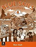Holt, Ronald: Blue Skies: Workbook Bk. 4