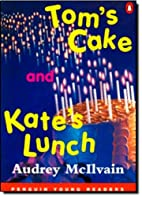 Tom's Cake and Kate's Lunch (Penguin Young…