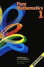 Pure Mathematics: A First Course by John K…