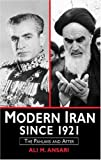 Ansari, Ali: Modern Iran Since 1921: The Pahlavis and After