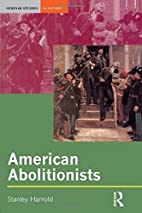 American Abolitionists by Stanley Harrold