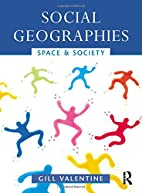 Social Geographies: Space and Society by…