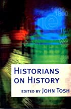 Historians on History by John Tosh