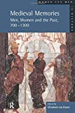 Van Houts, Elisabeth: Medieval Memories: Men, Women, and the Past, 700-1300