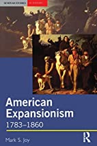 American Expansionism: 1783-1860 by Mark S.…