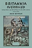 Reynolds, David: Britannia Overruled: British Policy and World Power in the Twentieth Century (2nd Edition)