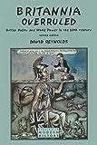 Reynolds, David: Britannia Overruled: British Policy and World Power in the Twentieth Century (2nd Edition)