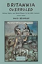 Britannia Overruled: British Policy and…