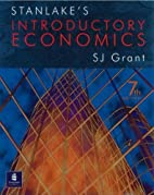 Stanlake's Introductory Economics by…