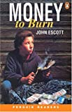 Escott, Colin: Money to Burn (Penguin Readers, Level 2)