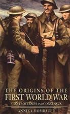 The Origins of the First World War:…