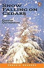 Snow Falling on Cedars (Penguin Longman…