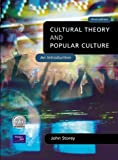 Storey, John: Cultural Theory and Popular Culture: An Introduction