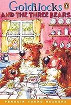 Goldilocks and the Three Bears [Penguin…