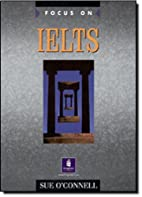 Focus on Ielts by Sue O'Connell