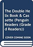Watson, James D.: The Double Helix: Personal Account of the Discovery of the Structure of DNA (Penguin Readers (Graded Readers))