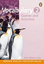 Vocabulary Games & Activities 2 by Peter…