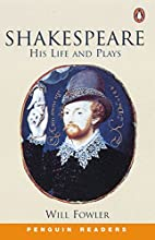 Shakespeare: His Life and Plays by Will S.…