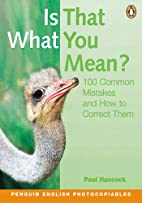 Is That What You Mean?: 100 Common Mistakes…
