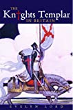 Lord, Evelyn: The Knights Templar In Britain