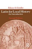 Eileen A. Gooder: Latin for Local History: An Introduction (A Longman paperback)