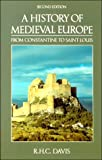 Davis, R.H.C.: A History of Medieval Europe: From Constantine to Saint Louis