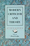 Lodge, David: Modern Criticism and Theory: A Reader