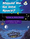 Brennan, Herbie: Should We Go to Space? (Literacy Land)