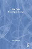 Haywood, John: The Celts: Bronze Age to New Age