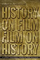 History on Film/Film on History by Robert A.…