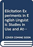 Greenbaum, Sidney: Elicitation Experiments in English Linguistic Studies in Use and Attitude (Linguistics Library)