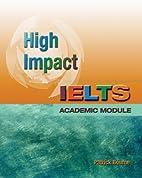 High impact IELTS academic module by Patrick…