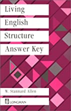 Living English Structure/Key by W. Stannard…